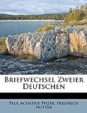 Briefwechsel Zweier Deutschen, Paul Achatius Pfizer and Friedrich Notter, 1179628357