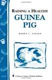 Raising a Healthy Guinea Pig, Wanda L. Curran, 0882669990