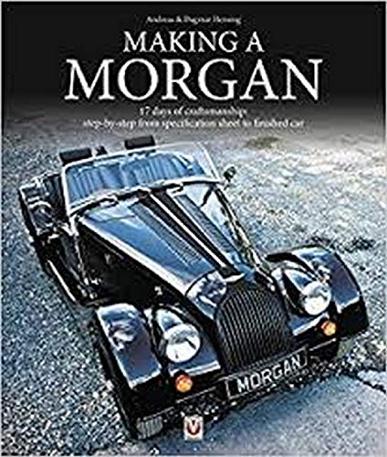 Making A Morgan  17 Days Of Craftmanship  Step By Step From Specification Sheet To Finished Car