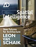 img - for Spatial Intelligence: New Futures for Architecture by Leon van Schaik (2008-10-20) book / textbook / text book