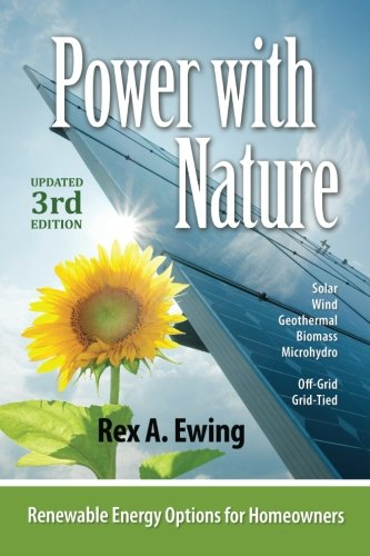 Power With Nature, Updated 3rd Edition: Renewable Energy Options For Homeowners