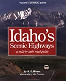 Idaho's Scenic Highways, Kathleen E. Rivers, 0965890139
