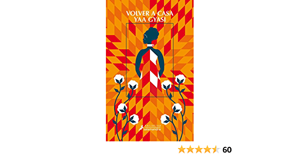 Volver A Casa Spanish Edition Kindle Edition By Gyasi Yaa Literature Fiction Kindle Ebooks