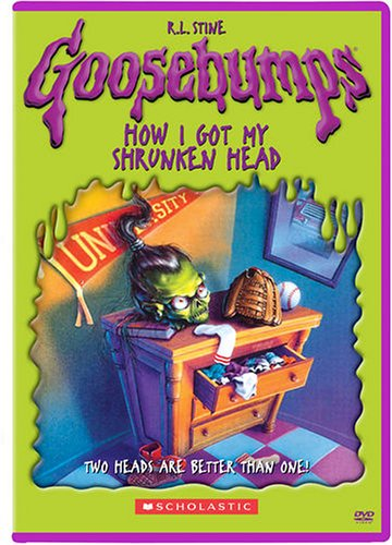 Goosebumps - How I Got My Shrunken Head]()