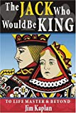 The Jack Who Would Be King, Jim Kaplan, 1587761475