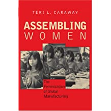 Assembling Women: The Feminization of Global Manufacturing