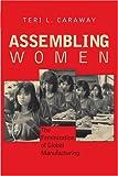 Assembling Women, Teri L. Caraway, 0801473659