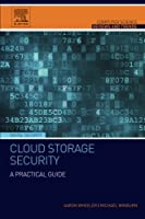 Cloud Storage Security: A Practical Guide (Computer Science Reviews and Trends) by Aaron Wheeler (2015-07-28)