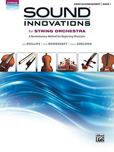 Sound Innovations: Piano Accompaniment (String Orchestra), Book 1: Accompaniment for the String Orchestra Class Method for Beginning Musicians (Sound Innovations Series for - Orchestra Strings