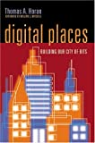 img - for Digital Places: Building Our City of Bits book / textbook / text book