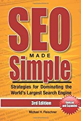 By Michael H. Fleischner - SEO Made Simple (Third Edition): Strategies for Dominating the World's Largest Search Engine (3rd Edition) (12.3.2012)
