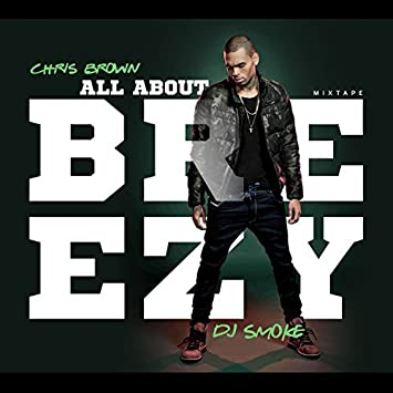 DJ Smoke - All About Breezy - Chris Brown by DJ Smoke (2016-10-21
