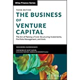 The Business of Venture Capital: The Art of Raising a Fund, Structuring Investments, Portfolio Management, and Exits (Wiley F