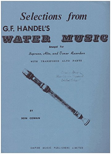 Selections from G. F. Handel's Water Music Arranged for Soprano, Alto, Tenor & Bass Recorders ()