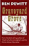Graveyard Grove by Ben DeWitt front cover