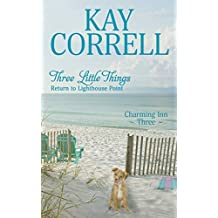 Three Little Things: Return to Lighthouse Point (Charming Inn Book 3)