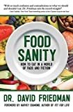 img - for Food Sanity: How to Eat in a World of Fads and Fiction book / textbook / text book