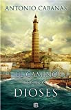 img - for Camino de los dioses (El banquero de Alejandria), El (Spanish Edition) book / textbook / text book