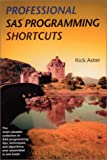 Professional SAS Programming Shortcuts, Rick Aster, 1891957066
