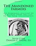 The Abandoned Farmers, Irvin Cobb, 1499676263