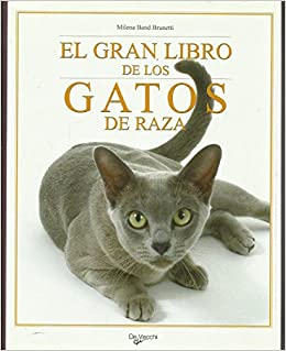 Gran libro de los gatos de raza,el Animales Domesticos Y Acuarios: Amazon.es: Milena Band Brunetti: Libros