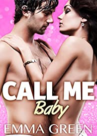 Call me Baby, tome 5 par Emma M. Green