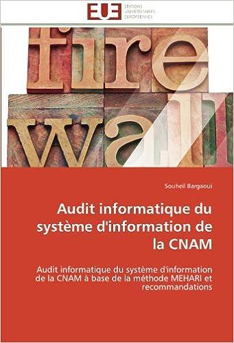 Livre gratuits en ligne Audit informatique du système d'information de la CNAM: Audit informatique du système d'information de la CNAM à base de la méthode MEHARI et recommandations pdf, epub ebook