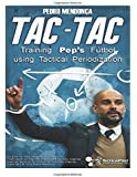 Tac-Tac: Training Pep's Fútbol using Tactical Periodization