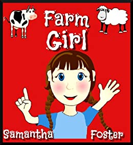 Farm Books for Kids: Farm Girl. ( Illustrated Childrens Picture Book. Bedtime story for kids 4-9