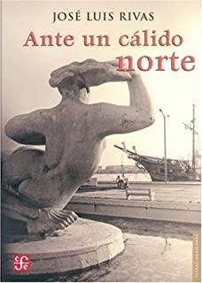 Ante un cálido norte (Letras Mexicanas) (Spanish Edition)