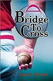 A Bridge to Cross, Jim Brown, 0595748945