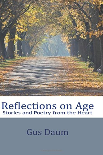 Read Online Reflections On Age: Stories and Poetry from the Heart pdf epub