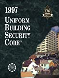 Uniform Building Security Code, 1997, International Code Council Staff, 1884590802