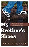 My Brother's Shoes, Kate Karlsson, 143277431X