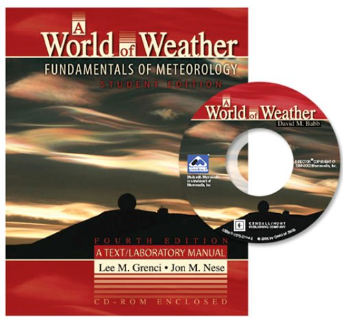 A World of Weather: Fundamentals of Meteorology W/CD-Rom(4th Edition)
