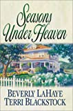 Seasons under Heaven, Beverly LaHaye and Terri Blackstock, 0310221374