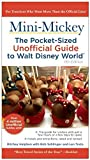 img - for Mini Mickey: The Pocket-Sized Unofficial Guide to Walt Disney World by Bob Sehlinger (2015-10-20) book / textbook / text book