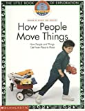 How People Move Things : How People and Things Get Form Place to Place (The Little book of Exploration)