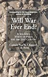 Will War Ever End?, Paul K. Chappell, 1935212222