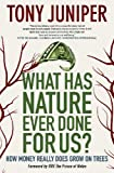 img - for What Has Nature Ever Done for Us?: How Money Really Does Grow on Trees book / textbook / text book
