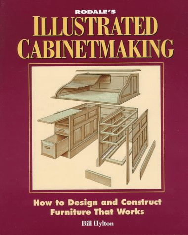 Rodale's Illustrated Cabinetmaking: How to Design and Construct Furniture That Works