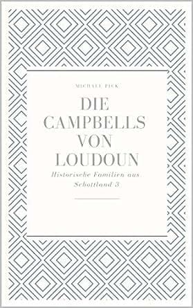 Die Campbells of Loudoun (Historische Familien von Schottland 3) (German Edition)