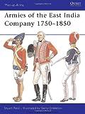 Armies of the East India Company 1750-1850, Stuart Reid, 1846034604