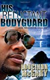 His Reluctant Bodyguard, Loucinda McGary, 1492923559