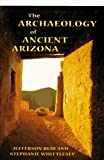 The Archaeology of Ancient Arizona, Jefferson Reid and Stephanie M. Whittlesey, 0816517096