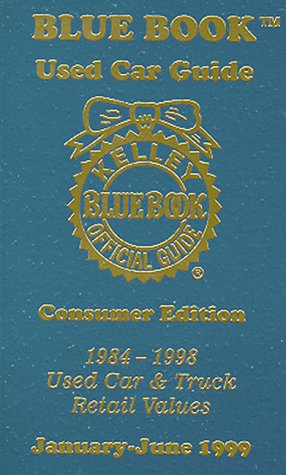 kelley-blue-book-1999-used-car-guide-consumer-edition-1984-1998-models-kelley-blue-book-used-car-guide-consumer-edition
