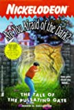 The TALE OF THE PULSATING GATE ARE YOU AFRAID OF THE DARK 18