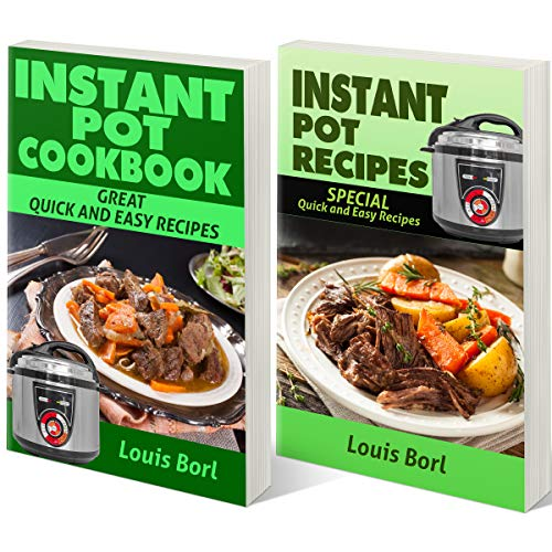 (Instant Pot Recipes    Instant pot CookBook: Collection of two books. SPECIAL Quick and Easy recipes  Instant pot recipes book  – Instant pot CookBook for beginners and Advanced Users)