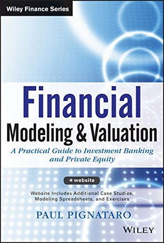 Financial Modeling and Valuation: A Practical Guide to Investment Banking and Private Equity by Brand: Wiley