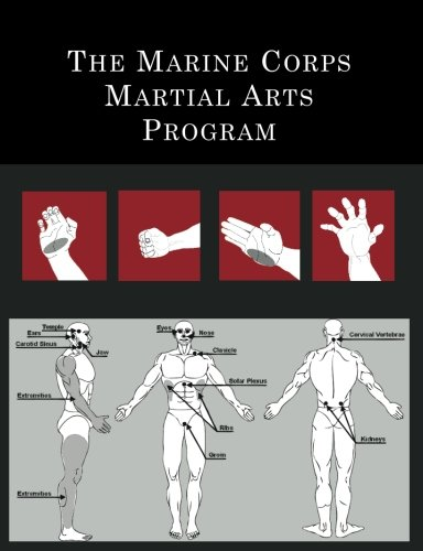 The Marine Corps Martial Arts Program: The Complete Combat System ()